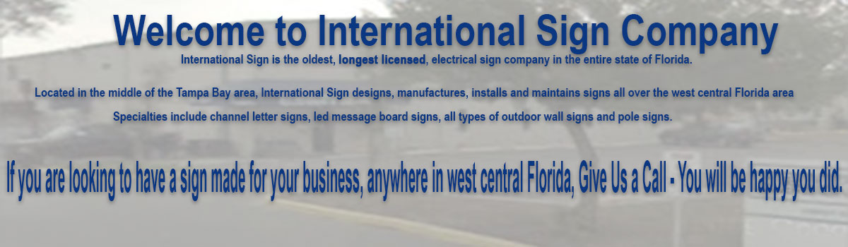 In Groveland, International Sign is ready to help you with your channel letter signage needs or requirements. International Sign specializes in the design, manufacture, installation of Welcome in all of Lake county, International Sign is ready to serve your clearwater signs needs. Here to serve you International Sign does business in Groveland in Lake county FL. Area codes we service include the  area code and the 